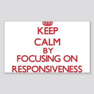Keep Calm by focusing on Responsiveness Sticker